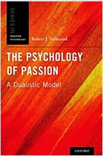 The Psychology of Passion: A Dualistic Model (Hardcover)