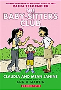 Baby-Sitters Club Graphic Novel #4 : Claudia and Mean Janine (Paperback, Revised, Full-Color Edition)