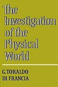The Investigation of the Physical World (Paperback)