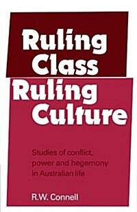 Ruling Class, Ruling Culture (Paperback)