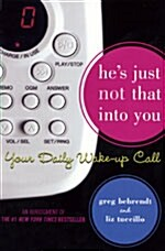 Hes Just Not That Into You: Your Daily Wake-Up Call (Paperback, Original)