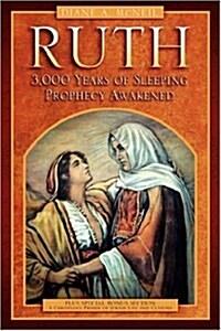 Ruth 3,000 Years of Sleeping Prophecy Awakened (Hardcover)
