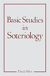 Basic Studies in Soteriology (Paperback)