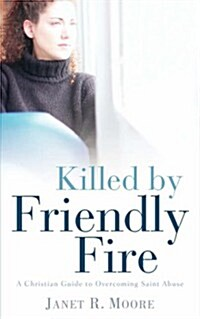 Killed by Friendly Fire (Paperback)