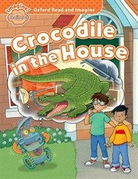Oxford Read and Imagine: Beginner:: Crocodile in the House (Paperback)