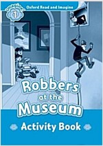 Oxford Read and Imagine: Level 1:: Robbers at the Museum activity book (Paperback)