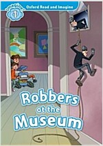 Oxford Read and Imagine: Level 1:: Robbers at the Museum (Paperback)