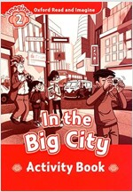 Oxford Read and Imagine: Level 2:: In the Big City activity book (Paperback)