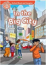 Oxford Read and Imagine: Level 2:: In the Big City (Paperback)
