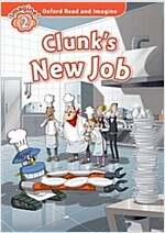 Oxford Read and Imagine: Level 2:: Clunk's New Job (Paperback)