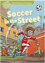 Oxford Read and Imagine: Level 3:: Soccer in the Street (Paperback)