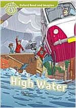 Oxford Read and Imagine: Level 3:: High Water (Paperback)