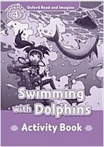 Oxford Read and Imagine: Level 4:: Swimming With Dolphins activity book (Paperback)