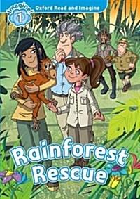 Oxford Read and Imagine: Level 1:: Rainforest Rescue (Paperback)