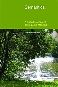 Semantics : a cognitive account of linguistic meaning