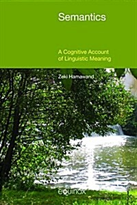 Semantics : A Cognitive Account of Linguistic Meaning (Hardcover)