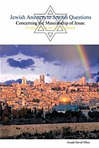 Jewish Answers to Jewish Questions Concerning the Messiahship of Jesus (Paperback)