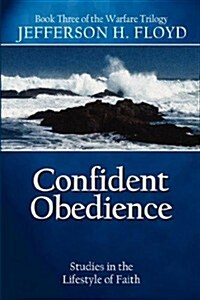 Confident Obedience: Studies in the Lifestyle of Faith (Paperback)