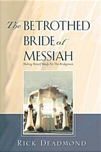 The Betrothed Bride of Messiah (Paperback)