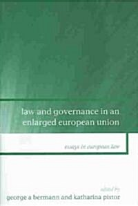 Law and Governance in an Enlarged European Union (Hardcover)