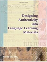 Designing Authenticity Into Language Learning Materials (Paperback)