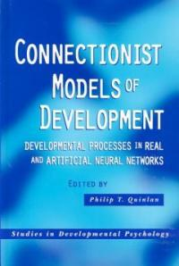 Connectionist models of development : developmental processes in real and artificial neural networks