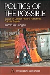 Politics of the Possible : Essays on Gender, History, Narratives, Colonial English (Paperback)