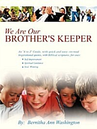 We Are Our Brothers Keeper (Paperback)