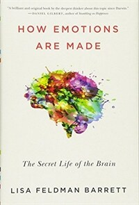 How emotions are made : the secret life of the brain