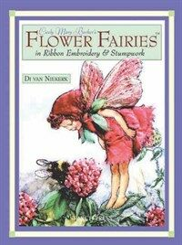Cicely Mary Barker's Flower Fairies in Ribbon Embroidery & Stumpwork (Paperback)
