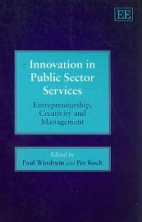 Innovation in public sector services : entrepreneurship, creativity and management