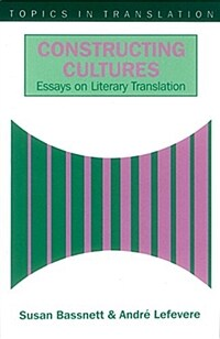 Constructing cultures : essays on literary translation