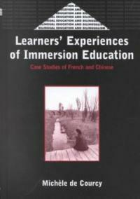 Learners' experiences of immersion education : case studies of French and Chinese