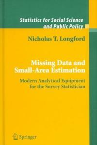 Missing data and small-area estimation : modern analytical equipment for the survey statistician