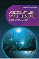 Astronomy With Small Telescopes Up to 5 Inch, 125Mm (Paperback)