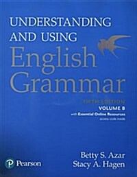 Understanding and Using English Grammar, Volume B, with Essential Online Resources (Paperback, 5)