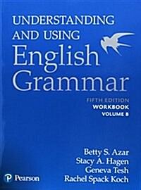 Understanding and Using English Grammar, Workbook Split B (Paperback, 5)