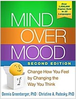Mind Over Mood: Change How You Feel by Changing the Way You Think (Paperback, 2)