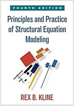 Principles and Practice of Structural Equation Modeling (Paperback, 4)