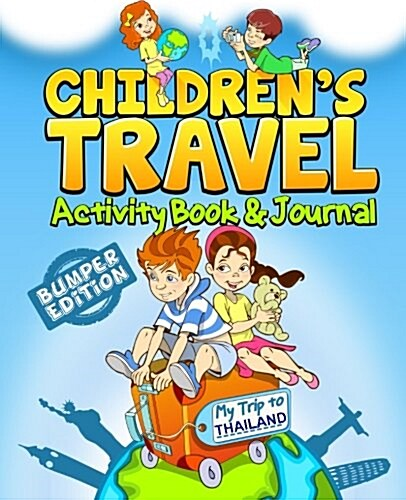 Childrens Travel Activity Book & Journal: My Trip to Thailand (Paperback)