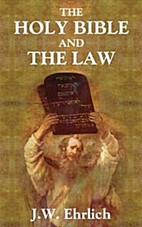 The Holy Bible and the Law (Hardcover)