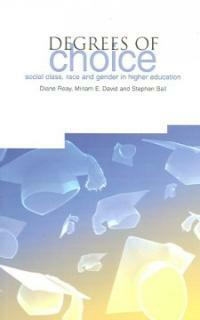 Degrees of choice : social class, race, gender and higher education