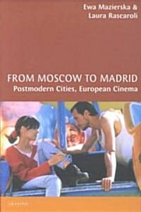 From Moscow to Madrid : Postmodern Cities, European Cinema (Paperback)