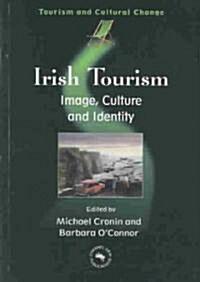 Irish Tourism: Image Culture and Identity (Hardcover)
