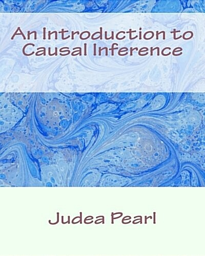 An Introduction to Causal Inference (Paperback)