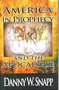 America In Prophecy And The Apocalypse (Paperback)