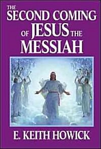 The Second Coming of Jesus the Messiah (Hardcover)