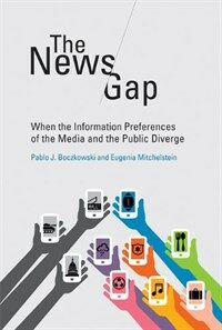 The News Gap: When the Information Preferences of the Media and the Public Diverge (Paperback)