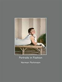 Norman Parkinson : Portraits in Fashion (Hardcover, 2 Revised edition)