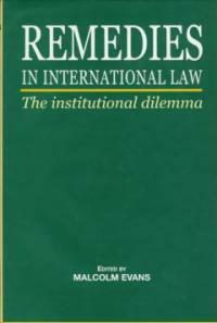 Remedies in international law: The institutional dilemma